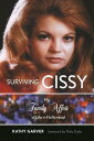 Surviving CissyMy Family Affair of Life in Hollywood【電子書籍】[ Kathy Garver ]