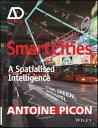 Smart CitiesA Spatialised Intelligence【電子書籍】[ Antoine Picon ]