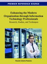 Enhancing the Modern Organization through Information Technology ProfessionalsResearch, Studies, and Techniques【電子書籍】