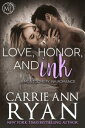 Love, Honor, and Ink【電子書籍】[ Carrie Ann Ryan ]