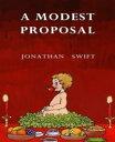 A Modest Proposal【電子書籍】[ Jonathan Swift ]