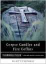 Corpse Candles and Fire CoffinsParanormal Parlor, A Weiser Books Collection【電子書籍】[ O'Donnell, Elliott ]