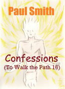 Confessions (To Walk the Path 16)