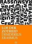 Lof der zotheid[ Desiderius Erasmus ]