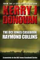 The DCI Jones Casebook: Raymond Francis Collins