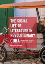 The Social Life of Literature in Revolutionary Cuba