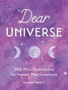 Dear Universe200 Mini Meditations for Instant Manifestations【電子書籍】[ Sarah Prout ]