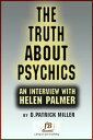 The Truth About Psychics: an interview with Helen Palmer【電子書籍】[ D. Patrick Miller ]