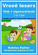 Vroe��� lesers: Vlak 1 sigwoord-boek ? 7 maklik leesbare stories met sigwoorde