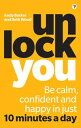 Unlock YouBe calm, confident and happy in just 10 minutes a day【電子書籍】[ Beth Wood ]
