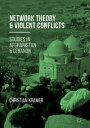 Network Theory and Violent ConflictsStudies in Afghanistan and Lebanon【電子書籍】[ Ch...