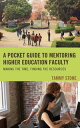 A Pocket Guide to Mentoring Higher Education FacultyMaking the Time, Finding the Resources【電子書籍】[ Tammy Stone ]
