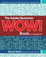 The Adobe Illustrator WOW! Book for CS6 and CC【電子書籍】[ Sharon Steuer ]