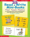 25 Read & Write Mini-Books That Teach Phonics: Fun and Interactive Stories That Give Beginning Readers Pract��