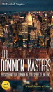 THE DOMINION MASTERS: Rediscovering Your Dominion In Your Sphere Of Influence