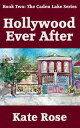 Hollywood Ever After【電子書籍】[ Kate Rose ]