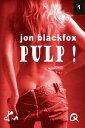 Pulp ! - 1L'affaire des cabines【電子書籍】[ Jon Blackfox ]