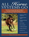 All Horse Systems GoThe Horse Owner's Full-Color Veterinary Care and Conditioning Resource for Modern Performance, Sport, and Pleasure Horses【電子書籍】[ Nancy S Loving ]