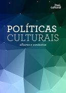Pol���ticas Culturais: Olhares e contextos