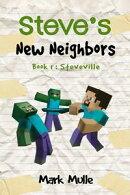 Steve��s New Neighbor, Book 1: Steveville