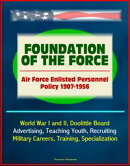 Foundation of the Force: Air Force Enlisted Personnel Policy 1907-1956 - World War I and II, Doolittle Board��