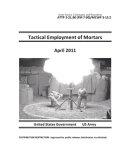 Army Tactics, Techniques, and Procedures ATTP 3-21.90 (FM 7-90)/MCWP 3-15.2 Tactical Employment of Mortars A��