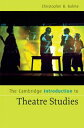 The Cambridge Introduction to Theatre Studies【電子書籍】 Christopher B. Balme