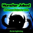 Monster Jokes: Halloween Jokes for Kids