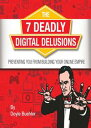 The 7 Deadly Digital Delusions Preventing You From