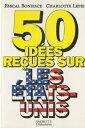 ショッピングiface 50 id?es re?ues sur les Etats-Unis【電子書籍】[ Pascal Boniface ]