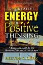 書, 雜誌, 漫畫 - Creative Energy of Positive Thinking, The【電子書籍】[ Hector Ortiz ]