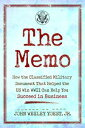 The MemoHow the Classified Military Document That Helped the U.S. Win WWII Can Help You Succeed in Business【電子書籍】[ John Wesley Yoest, Jr. ]