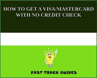 HOW TO GET A VISA/MASTERCARD WITH NO CREDIT CHECK【電子書籍】[ Alexey ]