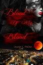Blood of My Blood(Blood of My Blood #1)【電子書籍】[ Joann L. Polite ]