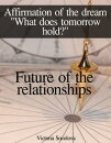 Future of the Relationships Affirmation of the Dream