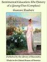 書, 雜誌, 漫畫 - Sentimental Education, Complete【電子書籍】[ Gustave Flaubert ]