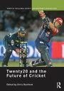 書, 雜誌, 漫畫 - Twenty20 and the Future of Cricket【電子書籍】