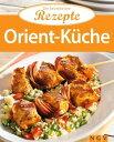 Orient-K?cheDie beliebtesten Rezepte【電子書籍】