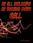 An All Inclusive Guide On Burning Down Hell