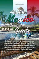 Absolute Mexico Travel Guide