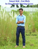 Smart Kid: Got Rich In One Month Mowing Grass
