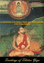 Teachings of Tibetan YogaAn Introduction to the Spiritual, Mental, and Physical Exercises of the Tibetan Religion [Illustrated Edition]【電子書籍】[ Garma C. C. Chang ]