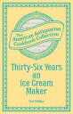 ショッピングアイスクリームメーカー Thirty-Six Years an Ice Cream Maker Receipts and Pointers【電子書籍】[ Val Miller ]