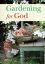 Gardening For God【電子書籍】[ Jane Mossendew ]