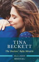The Doctors' Baby Miracle【電子書籍】[ Tina Beckett ]