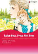 ITALIAN BOSS, PROUD MISS PRIM (Harlequin Comics)