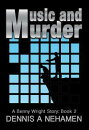Music and Murder: A Benny Wright Story: Book 2