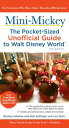 Mini Mickey: The Pocket-Sized Unofficial Guide to Walt Disney World【電子書籍】[ Bob Sehlinger ]