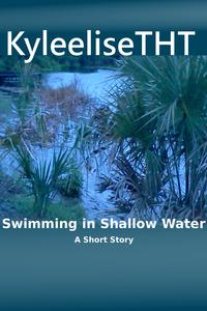 Swimming in Shallow Water【電子書籍】[ KyleeliseTHT ]