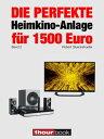 Die perfekte Heimkino-Anlage f?r 1500 Euro (Band 2)1hourbook【電子書籍】[ Robert Glueckshoefer ]